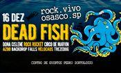 Dead Fish . Rock Vivo Osasco